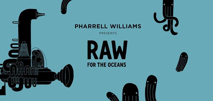 Raw for the Ocean: Pharrell launches an ecofriendly collaboration